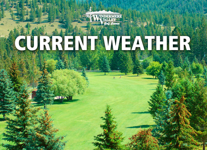 Current Weather at Windermere Valley Golf Course